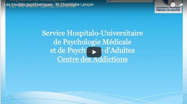 Les troubles psychiatriques en vidéo
